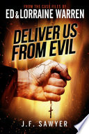 Deliver Us From Evil  From the Case Files of Ed   Lorraine Warren