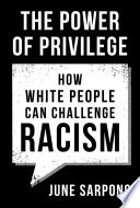 The Power of Privilege  How white people can challenge racism