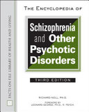 The Encyclopedia of Schizophrenia and Other Psychotic Disorders