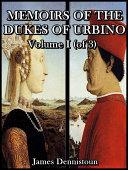 Memoirs of the Dukes of Urbino, Volume I (of 3)