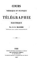 Cours théorique et pratique de télégraphie électrique