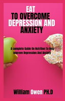 Eat to Overcome Depression and Anxiety