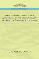 The Legend of the Glorious Adventures of Tyl Ulenspiegel in the Land of Flanders   Elsewhere