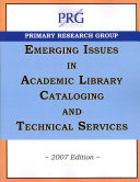 Emerging Issues in Academic Library Cataloging   Technical Services