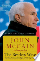"""""""The Restless Wave: Good Times, Just Causes, Great Fights, and Other Appreciations"""" by John McCain, Mark Salter"""