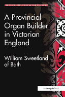 A Provincial Organ Builder in Victorian England Pdf/ePub eBook