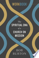 The Spiritual DNA of a Church on Mission   Workbook