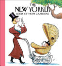 The New Yorker Magazine Book of Mom Cartoons