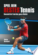 Spiel dein bestes Tennis  : Konzentriert durchs ganze Match