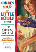 Chicken Soup for the Little Souls Reader  The Greatest Gift of All