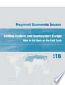 Regional Economic Issues, Central, Eastern, and Southeastern Europe