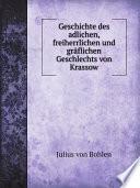Geschichte des adlichen, freiherrlichen und gr?flichen Geschlechts von Krassow