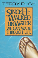 Since He Walked on Water We Can Wade Through Life