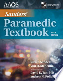 """Sanders' Paramedic Textbook"" by Mick J. Sanders, Kim McKenna, American Academy of Orthopaedic Surgeons (AAOS),"