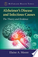 link to Alzheimer's disease and infectious causes : the theory and evidence in the TCC library catalog