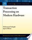 Transaction Processing on Modern Hardware