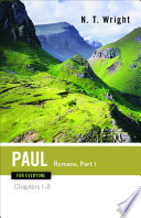 """""""Paul for Everyone: Romans, Part One: Chapters 1-8"""" by N T Wright"""
