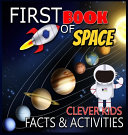 Clever Kids First Book of Space Facts   Activities