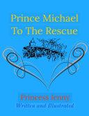 Prince Michael to the Rescue [Pdf/ePub] eBook