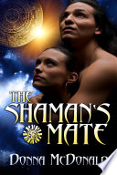 Read Online The Shaman's Mate For Free