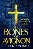 The Bones of Avignon: A Body Farm Thriller 7