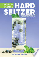 How to Make Hard Seltzer
