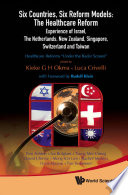 Six Countries Six Reform Models The Healthcare Reform Experience Of Israel The Netherlands New Zealand Singapore Switzerland And Taiwan
