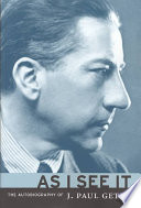 """""""As I See it: The Autobiography of J. Paul Getty"""" by Jean Paul Getty"""