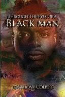 Through The Eyes Of A Black Man