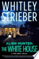 Alien Hunter  The White House