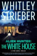 Alien Hunter: The White House ebook