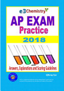 E3 Chemistry AP Exam Practice - 2018: With Answers, Explanations and Scoring Guidelines