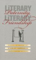 Literary Paternity, Literary Friendship