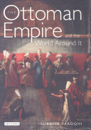 The Ottoman Empire and the World Around it [Pdf/ePub] eBook