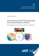 Characterizing Cardiac Electrophysiology during Radiofrequency Ablation   An Integrative Ex vivo  In silico  and In vivo Approach
