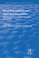 Moral Responsibility and Alternative Possibilities: Essays on the Importance of Alternative Possibilities [Pdf/ePub] eBook