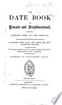 The Date Book For Lincoln And Neighbourhood From The Earliest Time To The Present