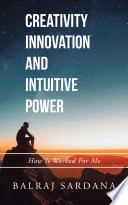 Creativity Innovation and Intuitive Power