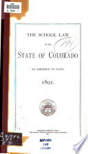 The School of Law of the State of Colorado  as Amended to Date  1891