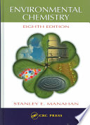 """""""Environmental Chemistry, Eighth Edition"""" by Stanley E. Manahan"""