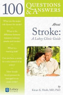 100 Questions and Answers about Stroke: a Lahey Clinic Guide