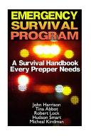 Emergency Survival Program  a Survival Handbook Every Prepper Needs Book