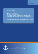 Thirst for Wine – Inside China's Wine Industry: The Success Factors of Marketing Wine in China