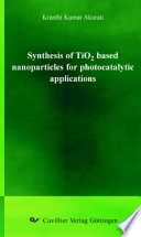 Synthesis of TiO_1tn2 Based Nanoparticles for Photocatalytic Applications
