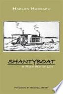 """""""Shantyboat: A River Way of Life"""" by Harlan Hubbard"""