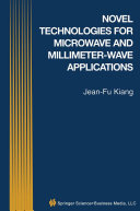 Novel Technologies for Microwave and Millimeter — Wave Applications