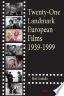 Twenty-One Landmark European Films 1939-1999