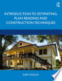 Introduction to Estimating  Plan Reading and Construction Techniques