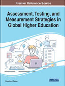 Assessment  Testing  and Measurement Strategies in Global Higher Education