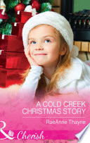 A Cold Creek Christmas Story  Mills   Boon Cherish